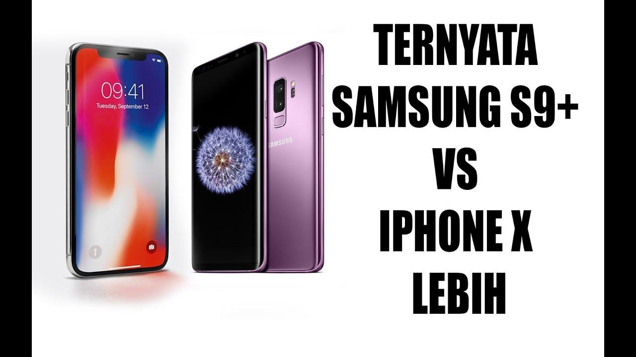 Putra Siregar Merakyat Ternyata Samsung S9 Vs Iphone X