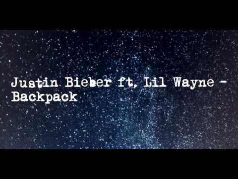 Justin Bieber - Backpack Lyrics ft. Lil Wayne