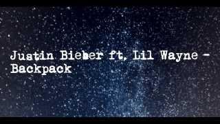 Justin Bieber Backpack Lyrics Ft. Lil Wayne