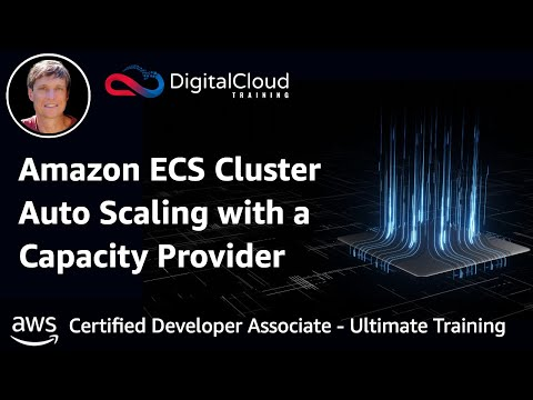 Amazon ECS Cluster Auto Scaling With A Capacity Provider - AWS Certified Developer Associate