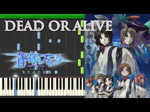 DEAD OR ALIVE 『蒼穹のファフナー EXODUS』 OP2 Piano 【Sheet Music/楽譜】