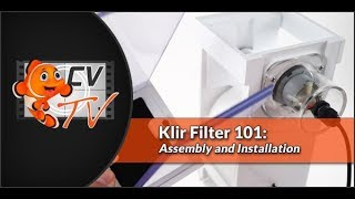 Klir Filter 101: Assembly & Installation