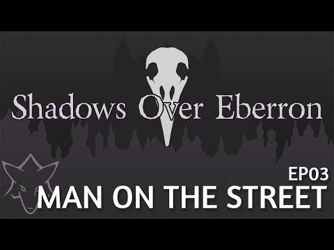 Man on the Street | SHADOWS OVER EBERRON EP003