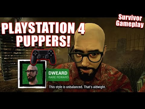 PLAYSTATION 4 PUPPERS! Survivor Gameplay - Dead By Daylight