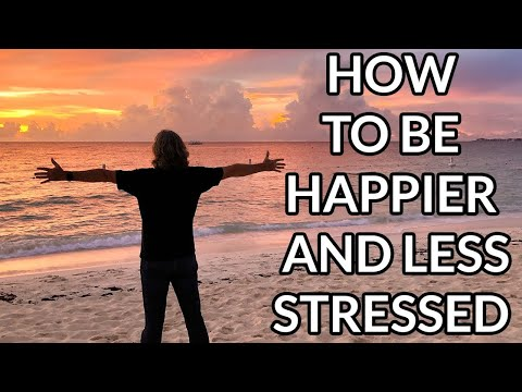 3 Super Simple Ways To Be Happier And Less Stressed Right Now