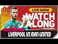 Liverpool vs Manchester United LIVE Watchalong