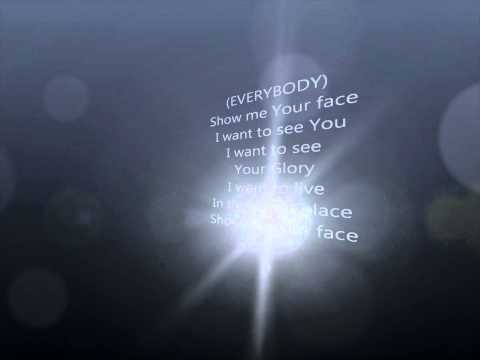 Show me your face - William McDowell Lyrics