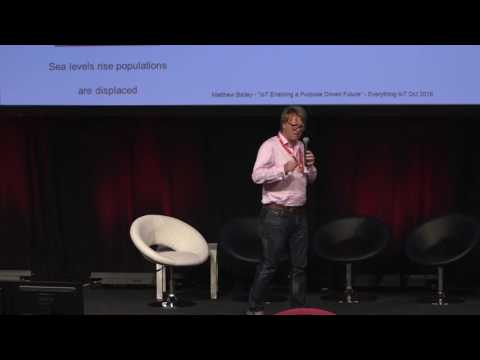 Matthew James Bailey - Enabling a purpose driven world @ Everything IoT Global Leadership Summit