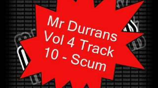 Mr Durrans Vol 4 Track 10 - Scum