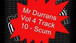 Mr Durrans Vol 4 Track 10 - Scum