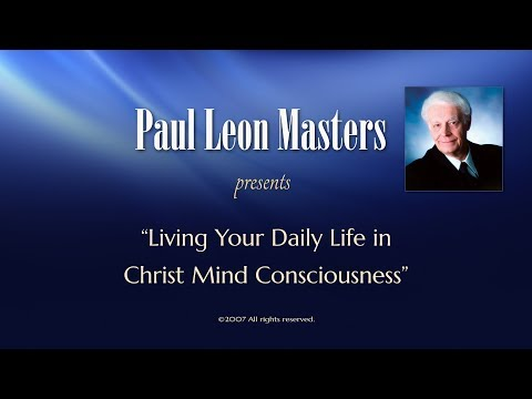 Living Your Daily Life in Christ Mind Consciousness