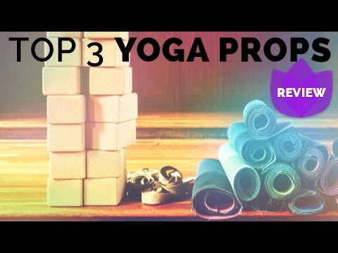 Best Yoga Props: Top 3 Yoga Accessories For Your Home Yoga Practice