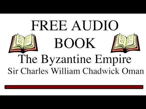 The Byzantine Empire by Sir Charles William Chadwick Oman