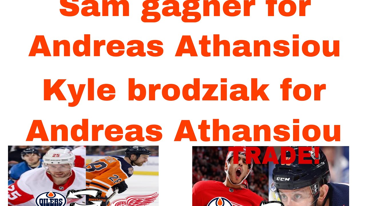 Kyle brodziak for Mike Green Oilers also trade for Andreas Athansiou for Sam gagner