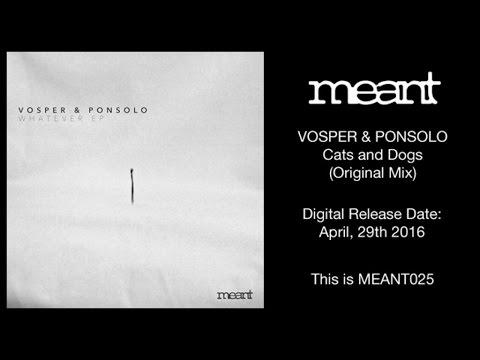 Vosper & Ponsolo - Cats and Dogs (Original Mix)