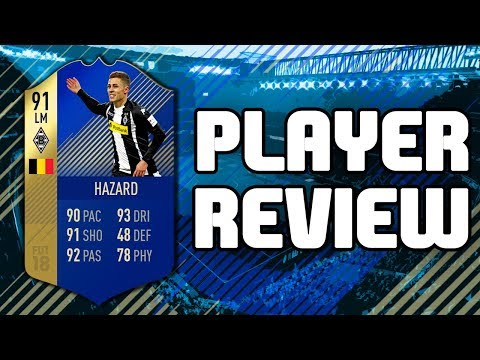 FIFA 18 - TOTS 91 RATED THORGAN HAZARD PLAYER REVIEW!!! FIFA 18 ULTIMATE TEAM PLAYER REVIEW!!!