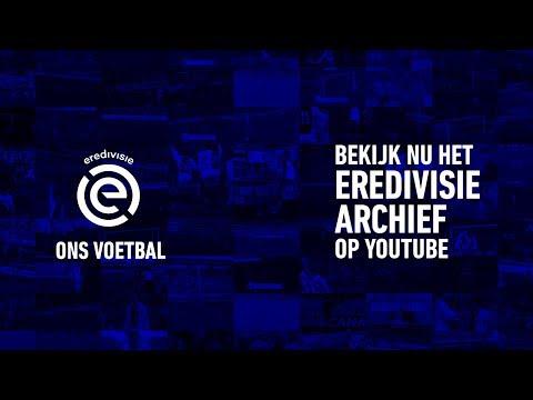 Kijk nu het Eredivisie-archief!