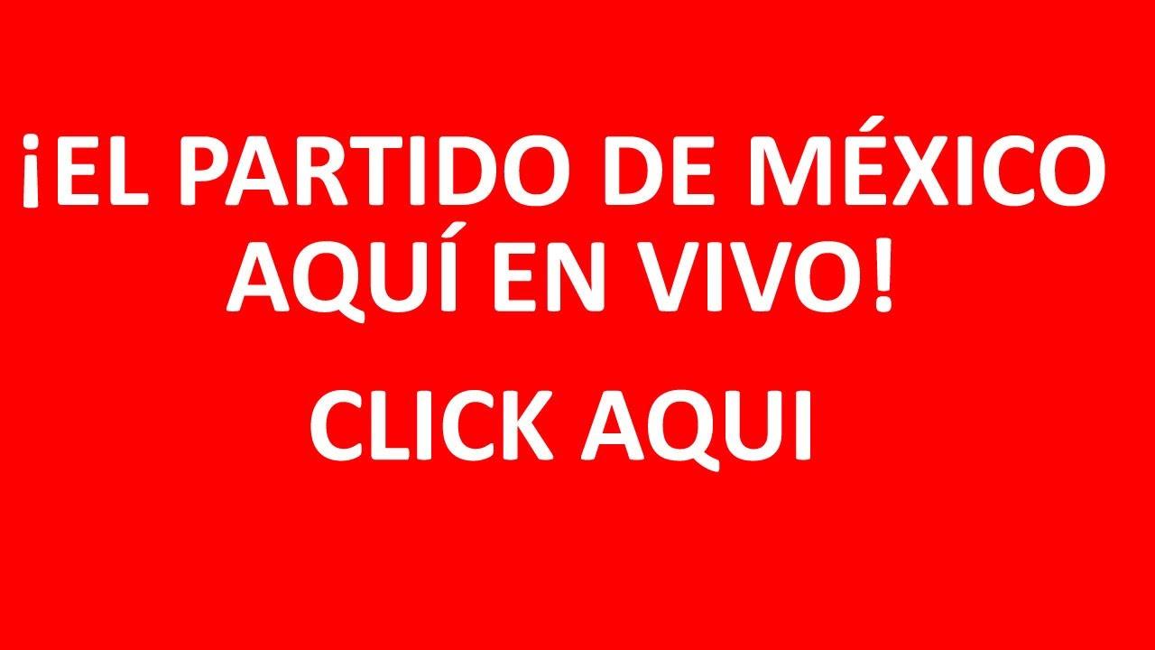 27f0a31539936 ¿Donde Ver en vivo el Partido de la Selección Mexicana de Futbol  - Enlaces  - Links