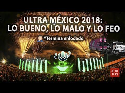 ULTRA MÉXICO 2018: LO BUENO, LO MALO Y LO FEO | #TioEMPO