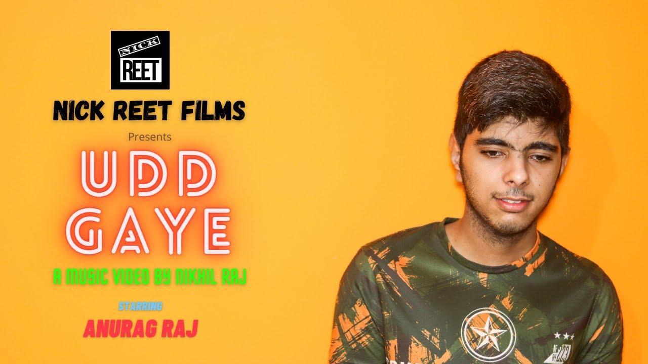 Udd Gaye Music Video | Ritviz |Nikhil Raj | Anurag Raj | Nick Reet Films