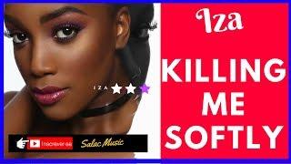 Baixar Killing Me Softly [ Iza ]  Música Boa e de Qualidade 🎼Salac Music