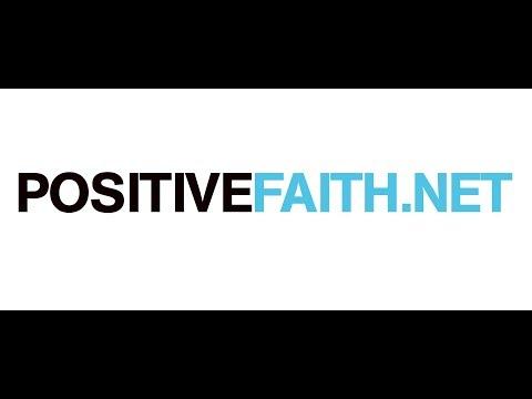 Welcome to Positive Faith - www.positivefaith.net