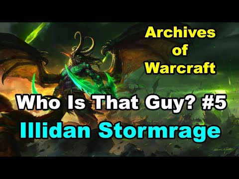 Who Is That Guy? #5 Illidan Stormrage Background Story