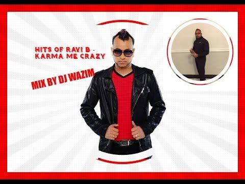 Hits Of Ravi B Karma Me Crazy Mix By Dj Wazim