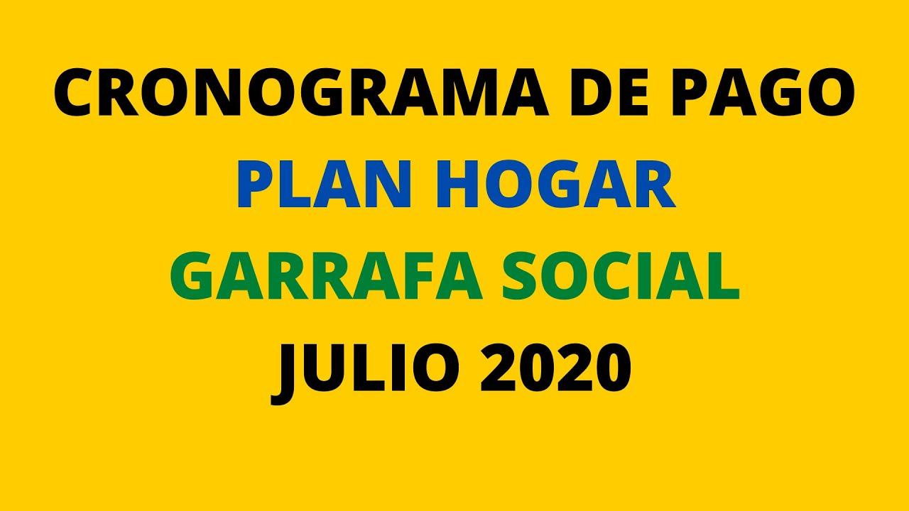 CRONOGRAMA DE PAGO PLAN HOGAR GARRAFA SOCIAL JULIO 2020