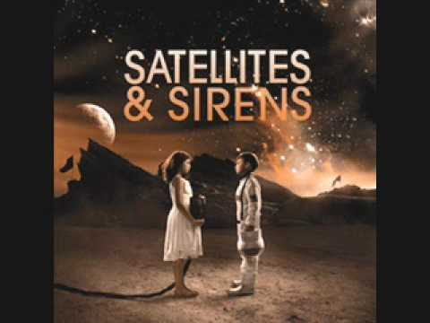 Satellites and Sirens - All We Need Is Sound