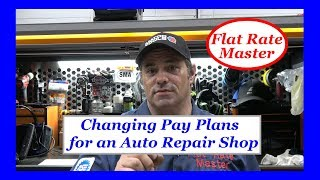 Changing Pay Plans for an Auto Repair Shop