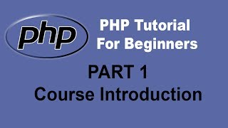Beginner PHP Tutorial - Part 1 - Introduction to PHP