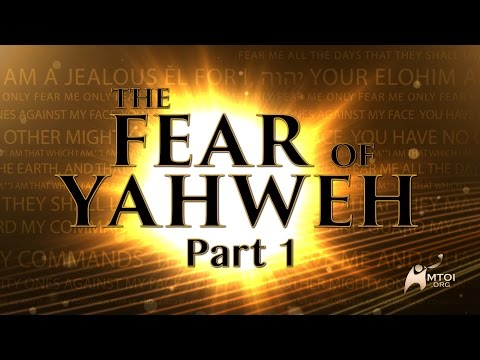 The Fear of Yahweh - Part 1