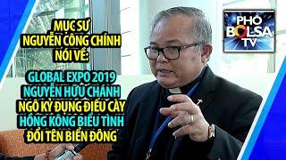 Mục sư Nguyễn Công Chính: Global Expo, Nguyễn Hữu Chánh, Ngô Kỷ, Điếu Cày, Hong Kong, Biển Đông...