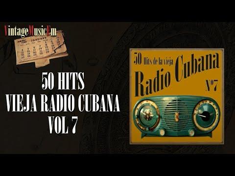 50 Hits de la Vieja Radio Cubana  - Volumen #7. (Full Album/Álbum Completo)
