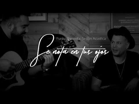 Funky, Se Nota En Tus Ojos (Acoustic Series)