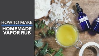 How To Make Homemade Vapor Rub