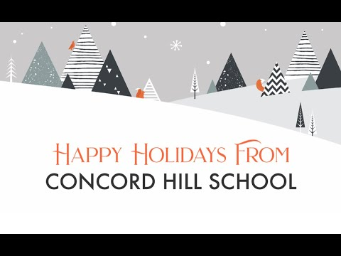 Happy Holidays, from Concord Hill School!