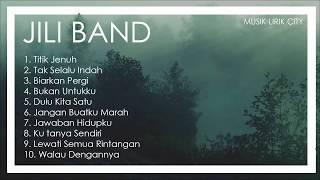 10 Lagu Terbaik Jili Band (Full Album)