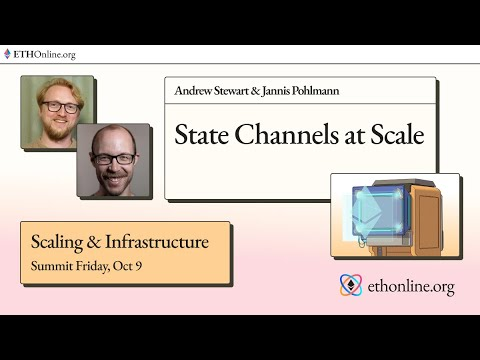 """""""State Channels at Scale"""" - Andrew Stewart & Jannis Pohlmann"""