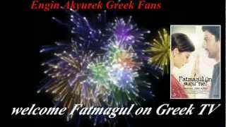 Fatmagul welcome on Greek TV