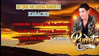 Download PUMITA CAZADOR...   DE QUE ME SIRVE AMARTE KARAOKE