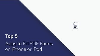Top 5 Apps to Fill PDF Forms on iPhone or iPad