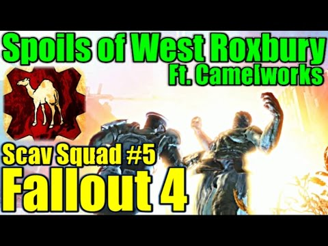 Fallout 4 - Spoils of West Roxbury - Ft. Camelworks - Scav Squad #5