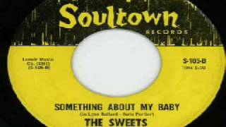 Sweets - Something About My Baby