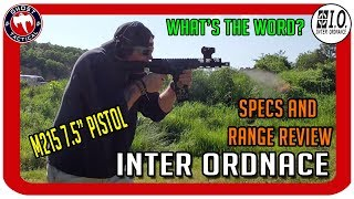... initial thoughts and testingtoday we review the brand new inter ordnance m215 7.5 ar pistol chambered...