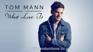Tom Mann - What Love Is
