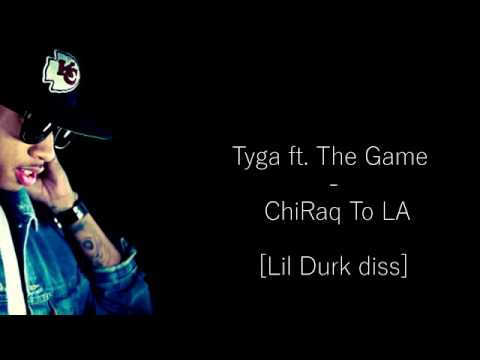 Tyga Chiraq To LA Ft Game [Lil Durk Diss] Official Lyrics