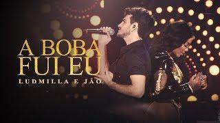 Baixar Ludmilla e Jão - A Boba Fui Eu - DVD Hello Mundo (Ao Vivo)