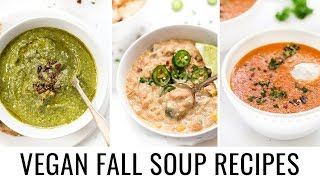 HEALTHY & HEARTY FALL SOUPS | perfect for vegan meal-prep!